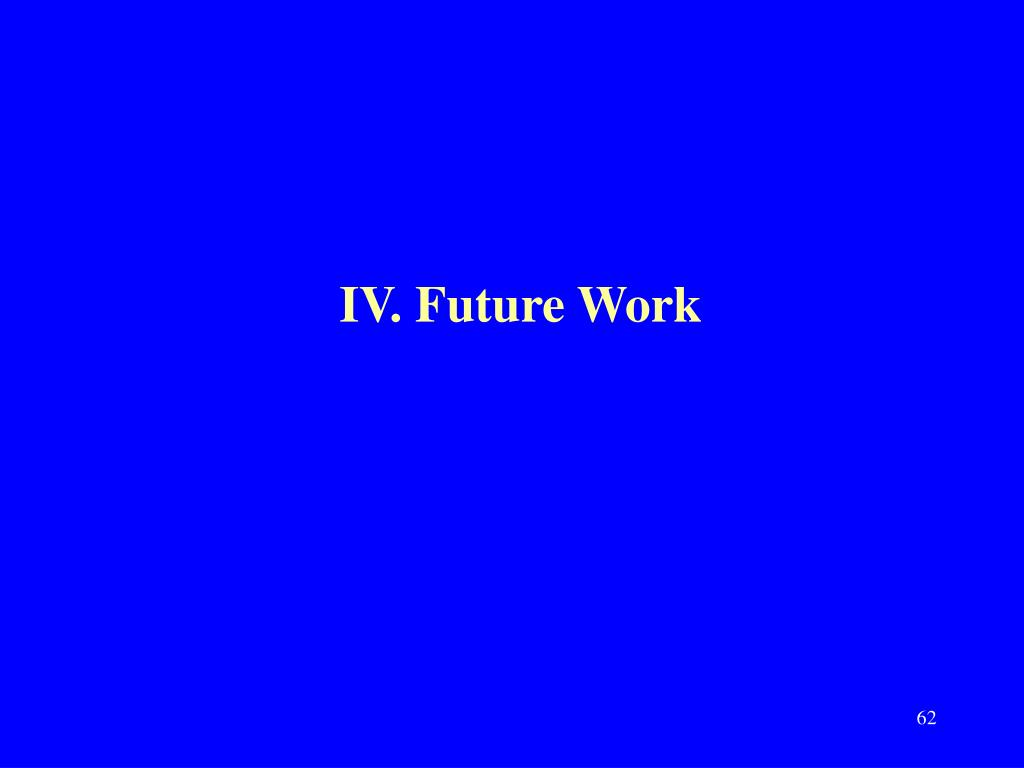 IV. Future Work