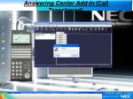 answering center add in call transferred