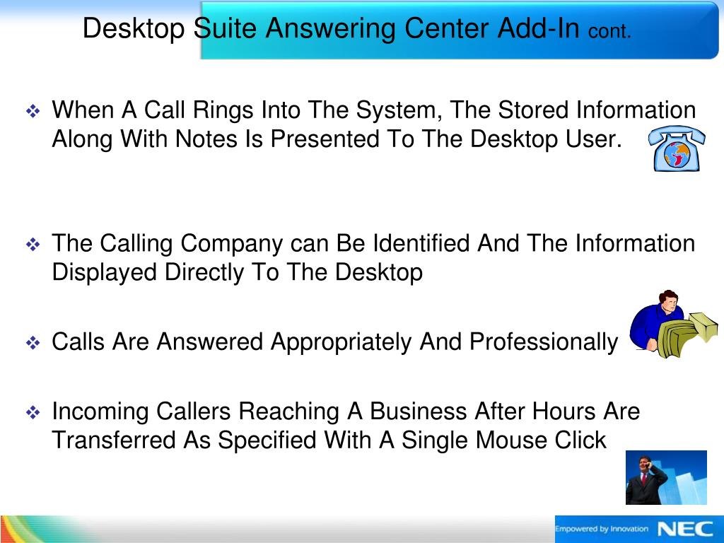 When A Call Rings Into The System, The Stored Information Along With Notes Is Presented To The Desktop User.