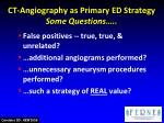 ct angiography as primary ed strategy some questions