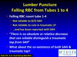 lumber puncture falling rbc from tubes 1 to 4