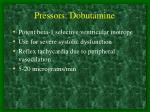 pressors dobutamine