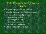 wide complex tachycardias stable