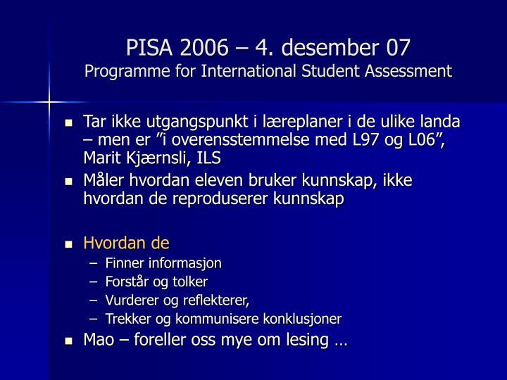 PISA 2006 – 4. desember 07
