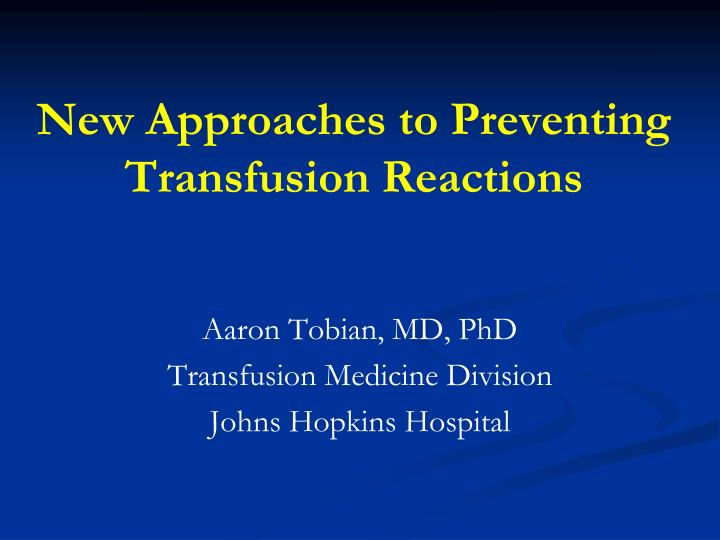 new approaches to preventing transfusion reactions n.
