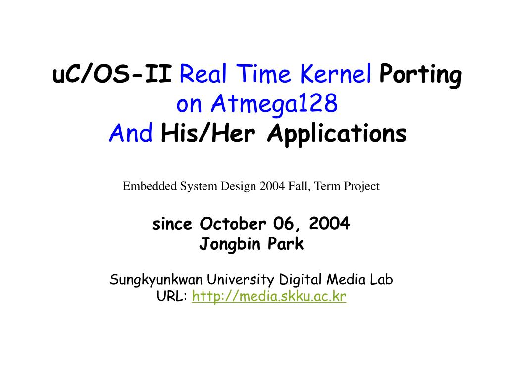 uc os ii real time kernel porting on atmega128 and his her applications l.