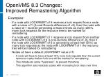 openvms 8 3 changes improved remastering algorithm192