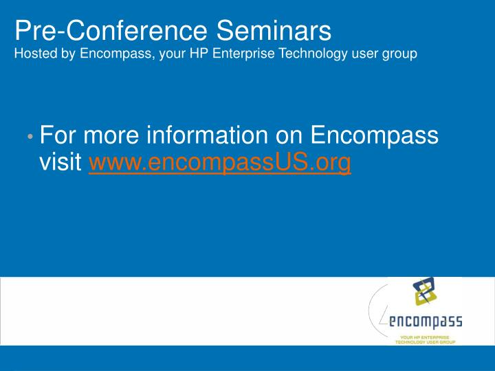 Pre conference seminars hosted by encompass your hp enterprise technology user group