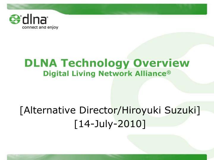 Dlna technology overview digital living network alliance