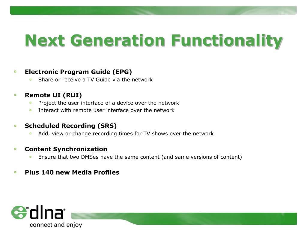 Next Generation Functionality