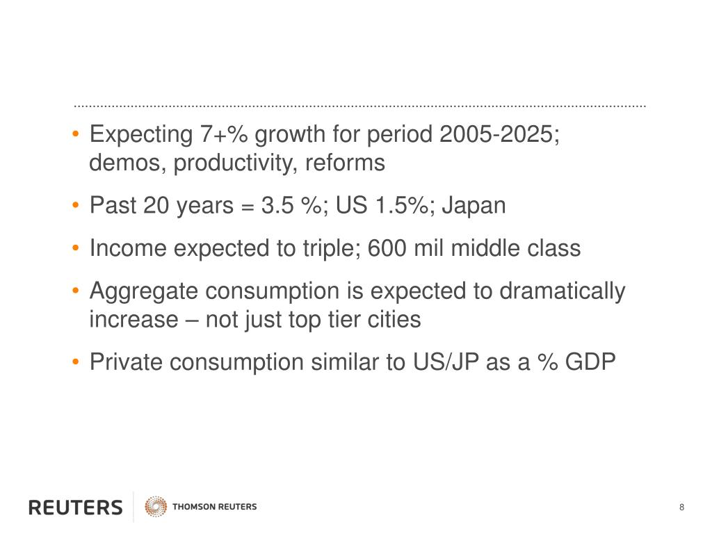 Expecting 7+% growth for period 2005-2025; demos, productivity, reforms