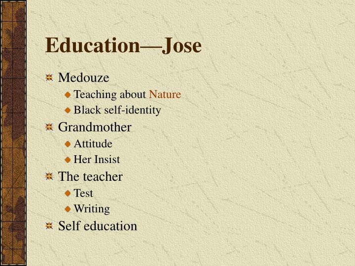 Education—Jose