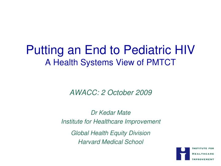 putting an end to pediatric hiv a health systems view of pmtct n.