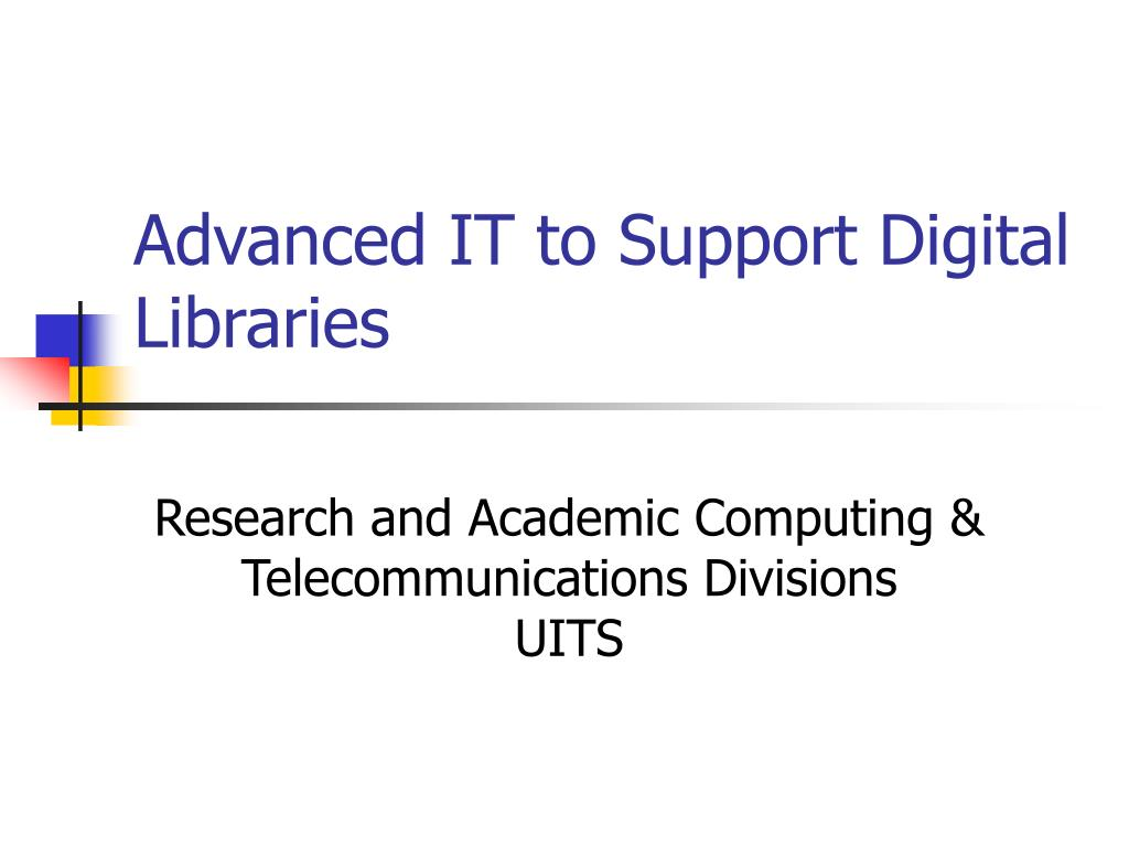 advanced it to support digital libraries l.