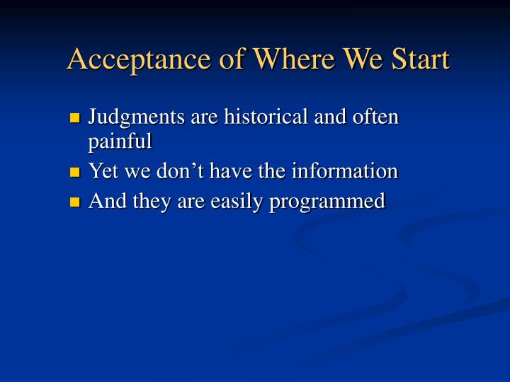 Acceptance of Where We Start