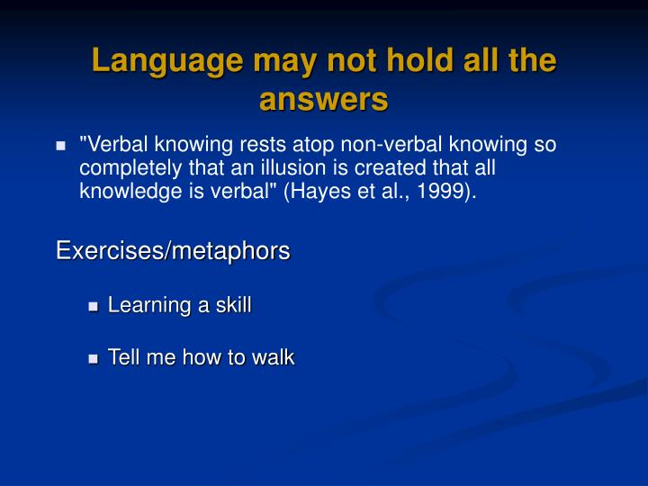 Language may not hold all the answers