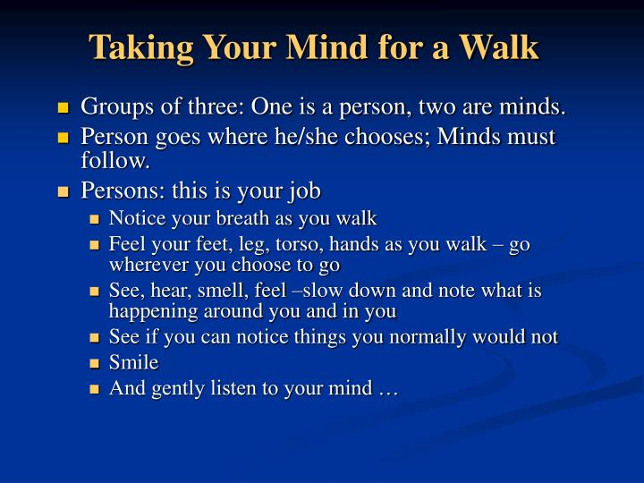 Taking Your Mind for a Walk