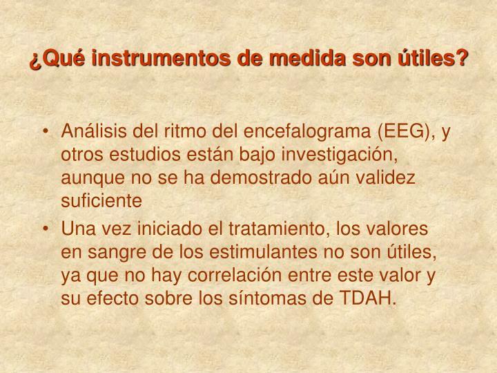 ¿Qué instrumentos de medida son útiles?
