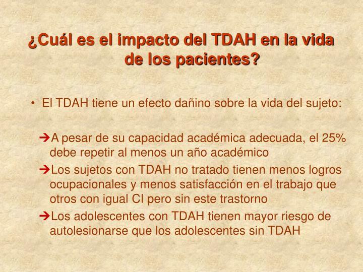 ¿Cuál es el impacto del TDAH en la vida de los pacientes?