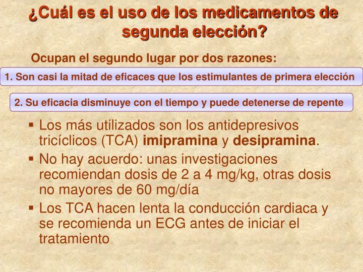 ¿Cuál es el uso de los medicamentos de segunda elección?