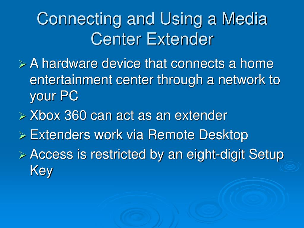 Connecting and Using a Media Center Extender