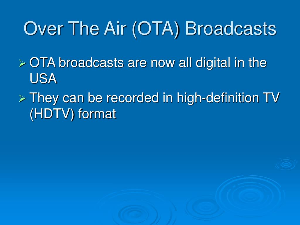 Over The Air (OTA) Broadcasts