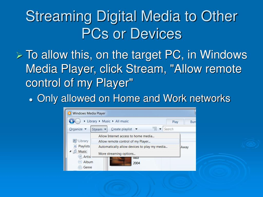 Streaming Digital Media to Other PCs or Devices