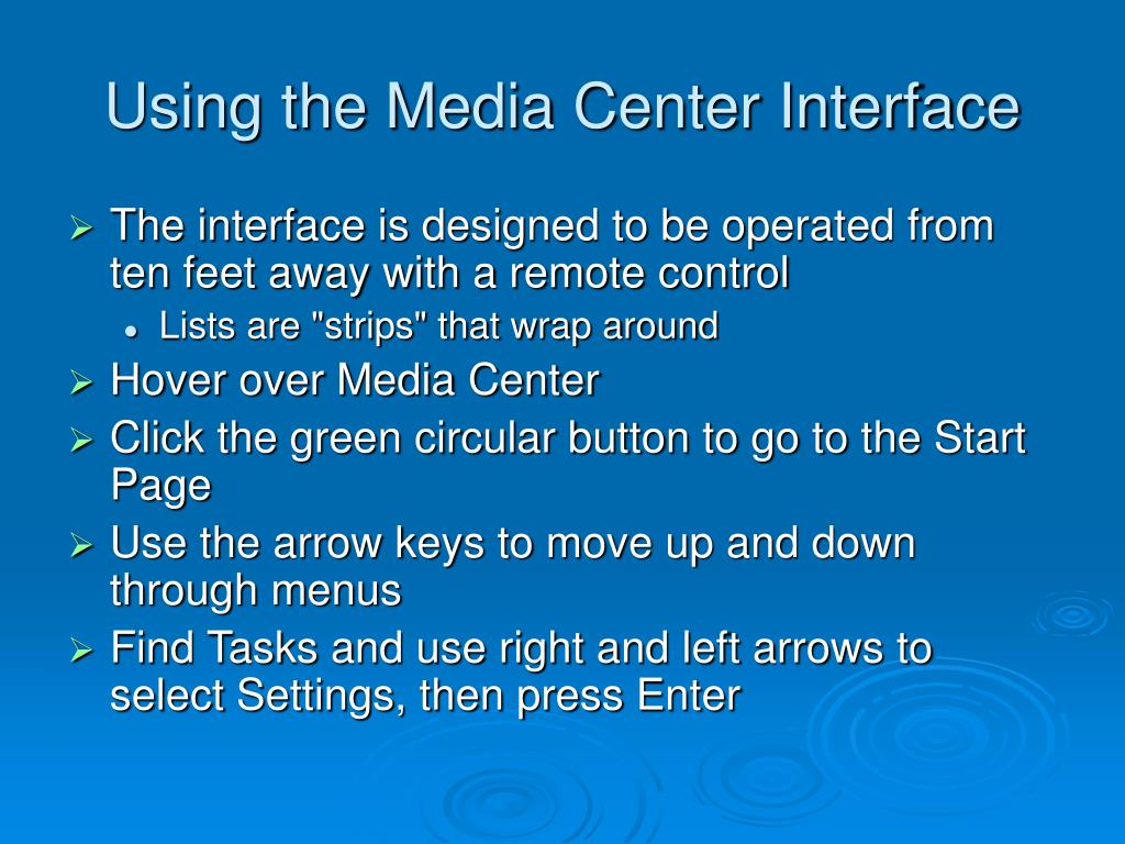 Using the Media Center Interface