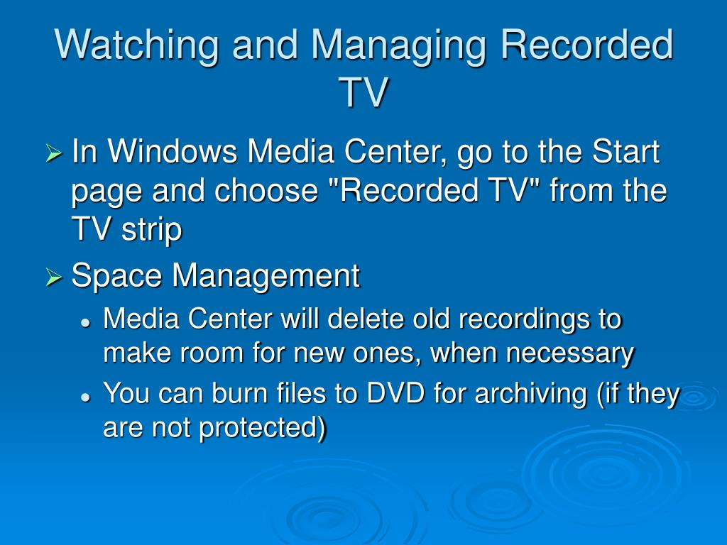 Watching and Managing Recorded TV