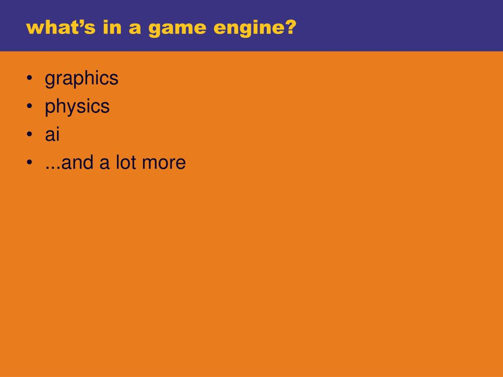 what's in a game engine?