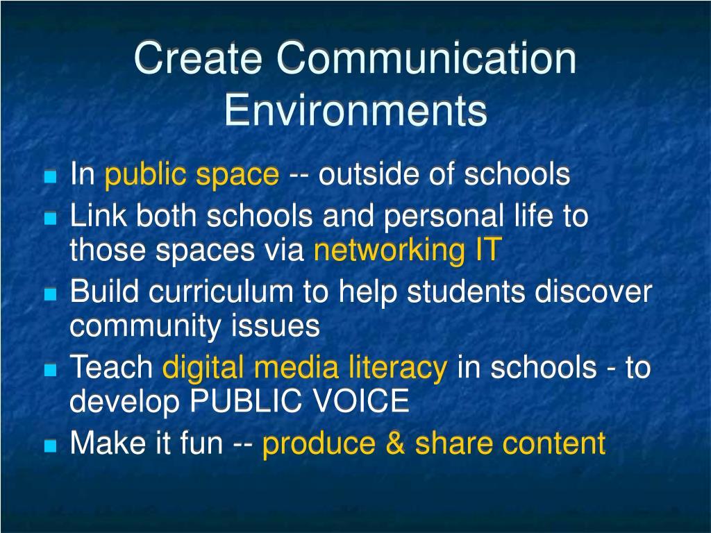 Create Communication Environments