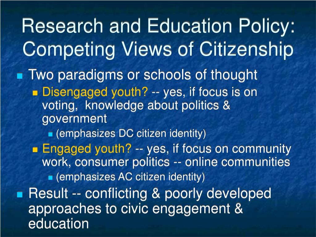 Research and Education Policy:  Competing Views of Citizenship