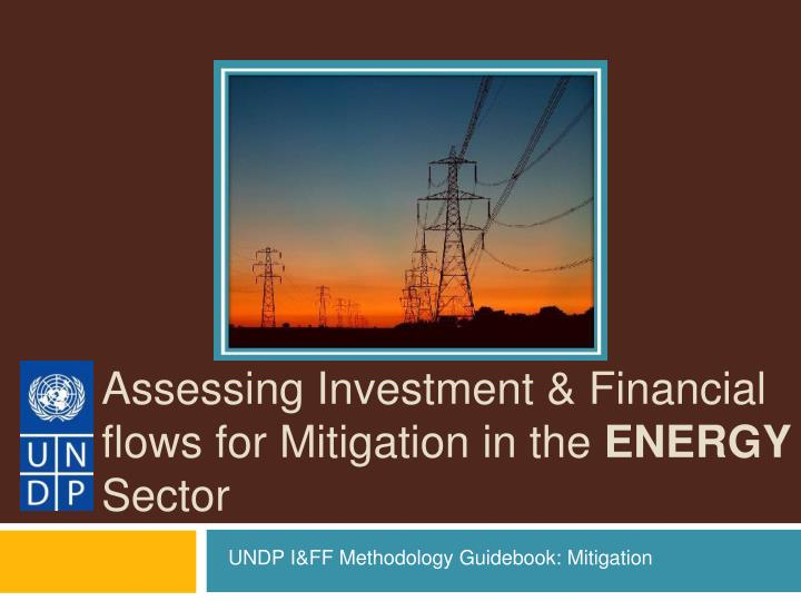 assessing investment financial flows for mitigation in the energy sector n.