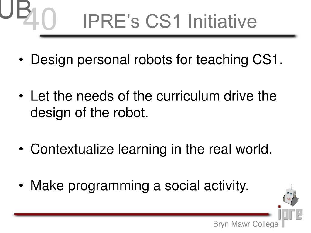 IPRE's CS1 Initiative