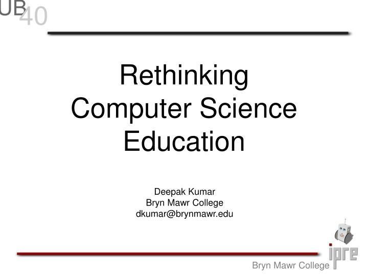 rethinking computer science education n.