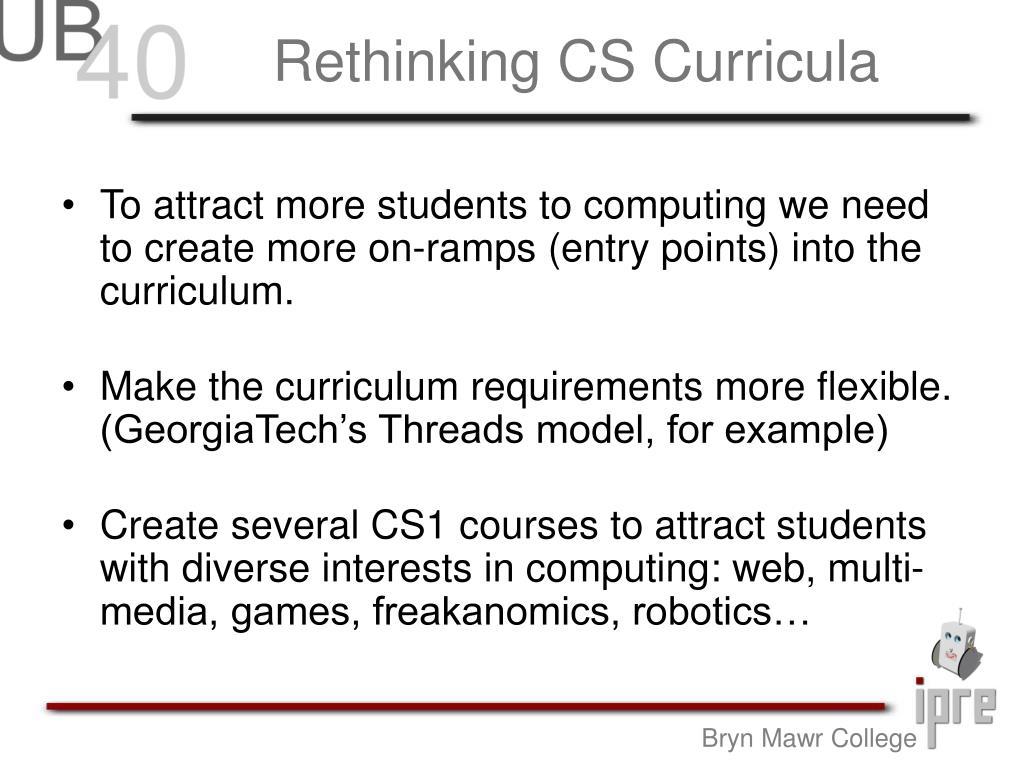 Rethinking CS Curricula