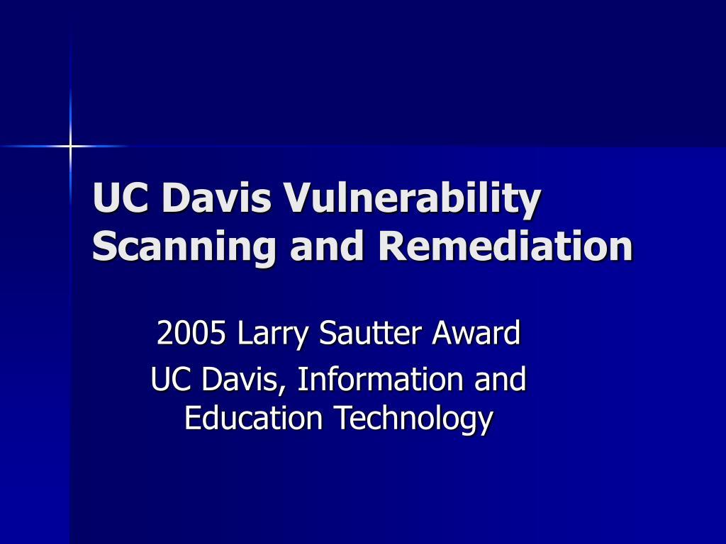 uc davis vulnerability scanning and remediation l.