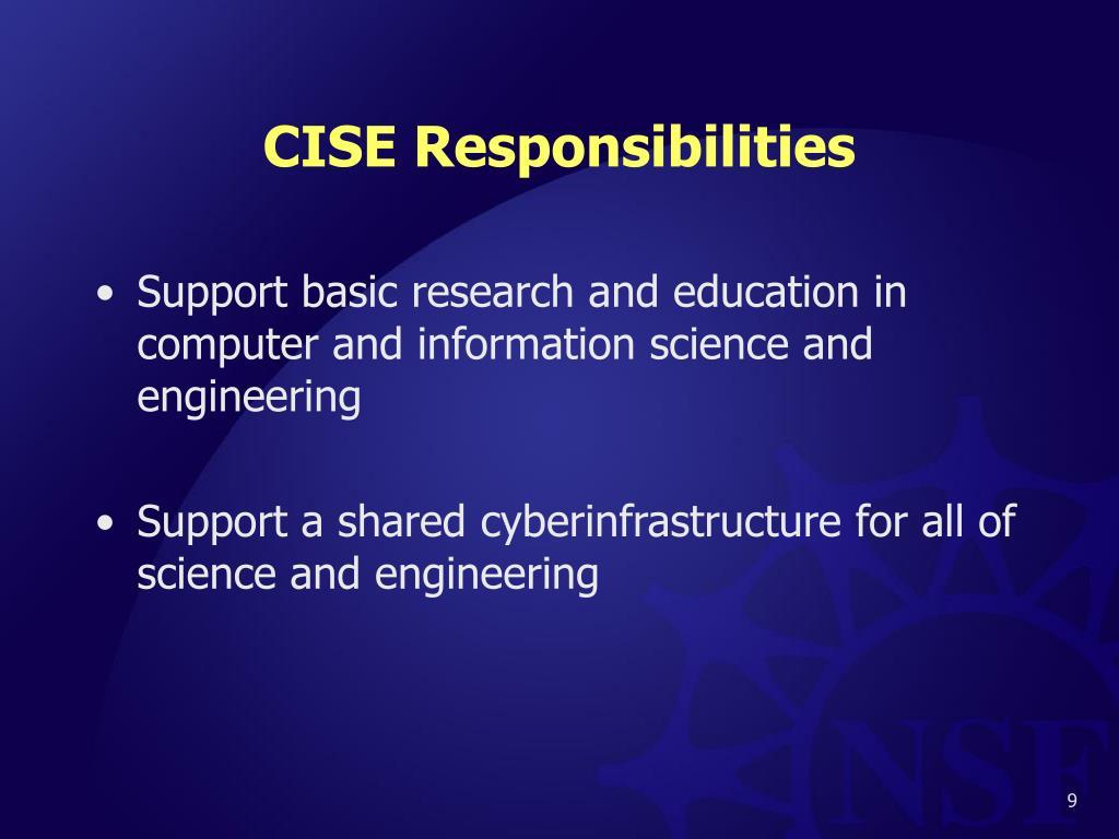 CISE Responsibilities