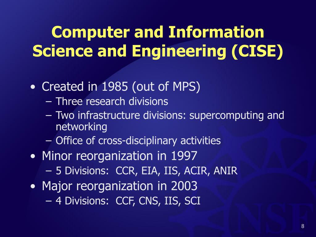 Computer and Information Science and Engineering (CISE)