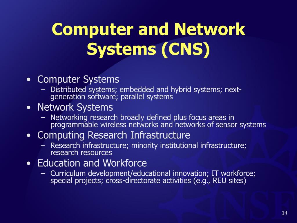 Computer and Network Systems (CNS)