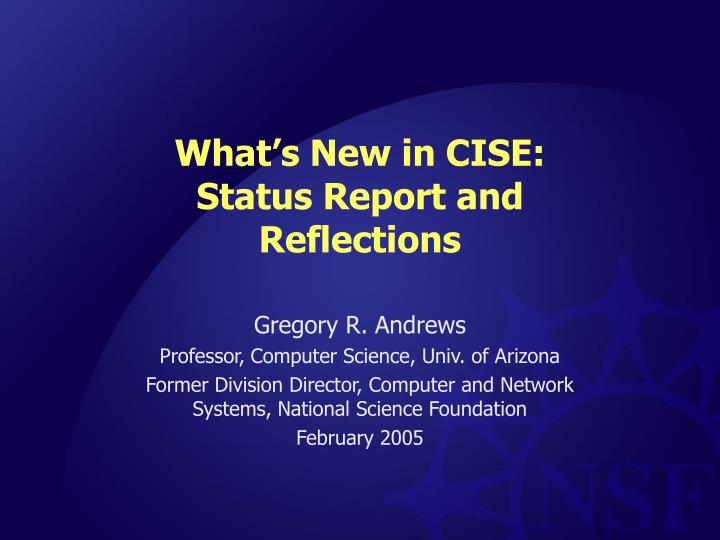 What s new in cise status report and reflections