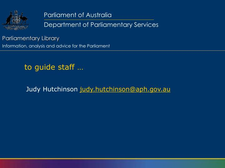 To guide staff