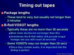 timing out tapes1