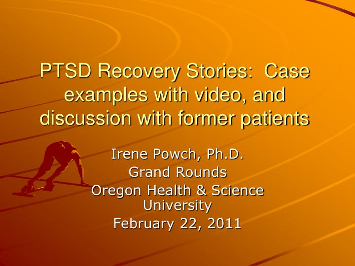 ptsd recovery stories case examples with video and discussion with former patients n.