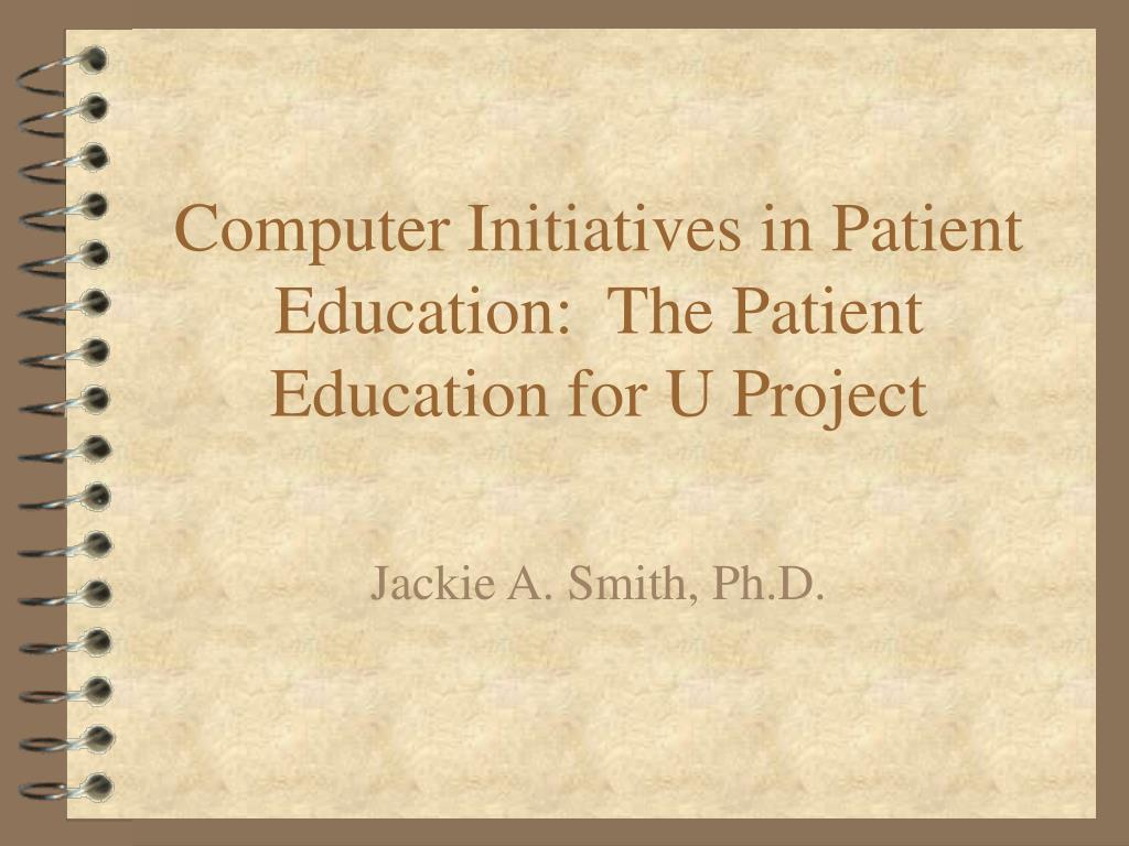 computer initiatives in patient education the patient education for u project l.