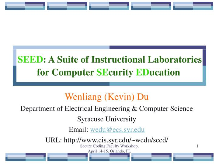 Seed a suite of instructional laboratories for computer se curity ed ucation
