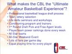 what makes the cbl the ultimate amateur basketball experience
