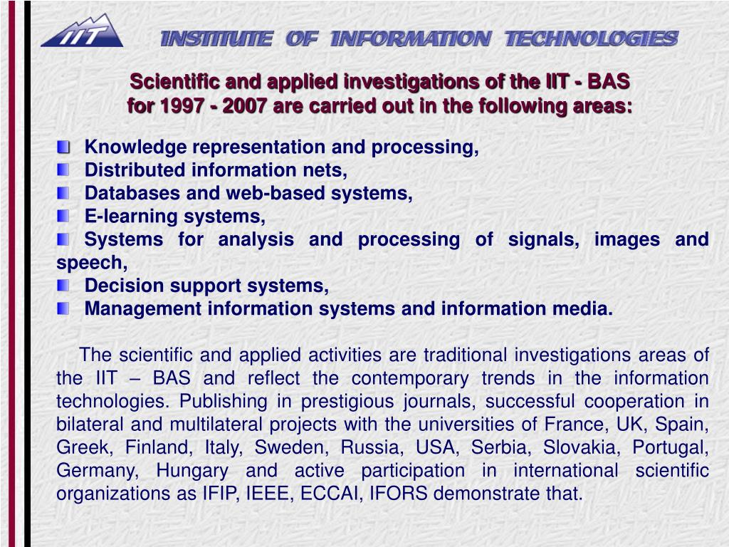Scientific and applied investigations of the IIT - BAS