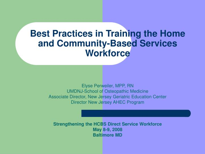 best practices in training the home and community based services workforce n.