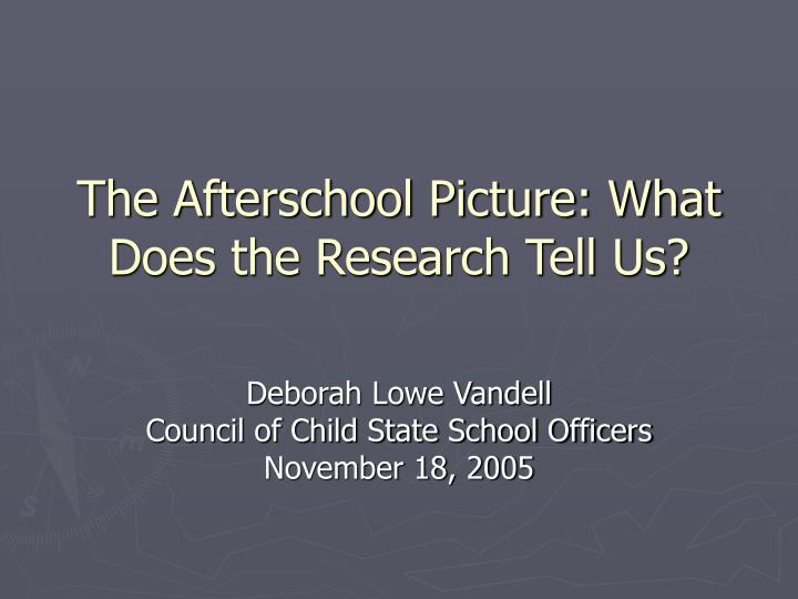 the afterschool picture what does the research tell us n.